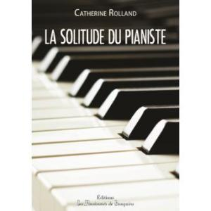 La solitude du pianiste Catherine Rolland